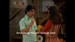 That 70s Show Fez Quotes