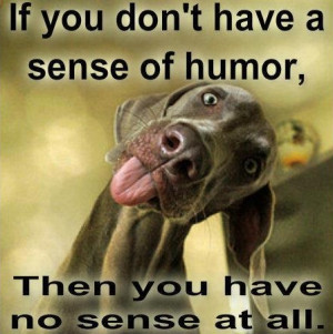 If you don't have a sense of humor