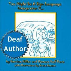 You Might Be a Sign Language Interpreter If... I want to read this ...