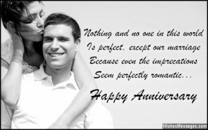 ... imperfections seem perfectly romantic. I love you, happy anniversary