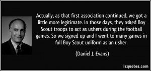 we got a little more legitimate. In those days, they asked Boy Scout ...