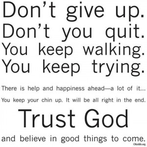 Don't give up! #prolife #prochoice #God #quotes