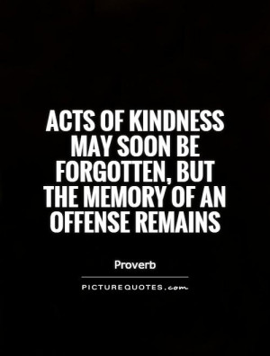 Memories Quotes Kindness Quotes Proverb Quotes
