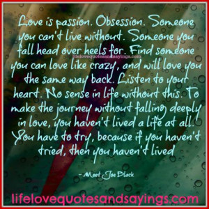 Love is passion. Obsession.