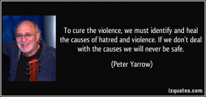 ... cure the violence, we must identify and heal the causes of hatred