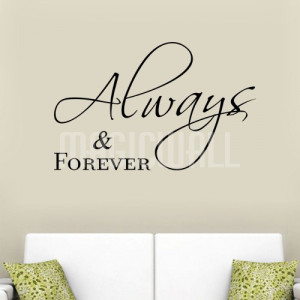 Home » Always and Forever - Quote - Wall Decals Stickers