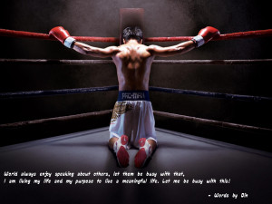 ... To Live A Meaningful Life. Let Me Be With Busy This. ~ Boxing Quotes