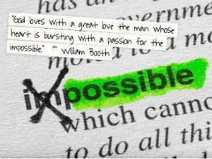 ... . - William Booth #christianlife #impossible #christiandegrees