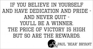 ... believe in yourself - Paul Bear Bryant Quote Alabama Wall Vinyl Decal