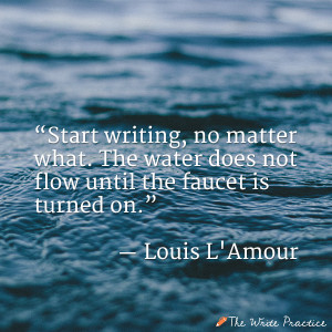 """... does not flow until the faucet is turned on."""" —Louis L'Amour"""