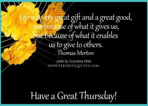 ... is a very great gift and a great good – Good Morning Thursday Quotes