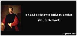 quote-it-is-double-pleasure-to-deceive-the-deceiver-niccolo ...