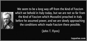to be a long way off from the kind of Fascism which we behold in Italy ...