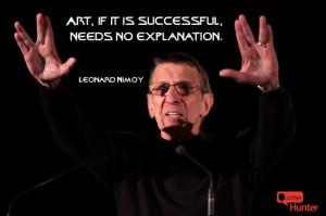 Art, if it is successful, needs no explanation.""