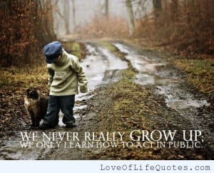 posts growing up zac felts quote on growing up do not regret growing ...
