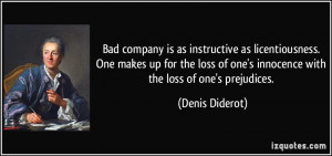 ... loss of one's innocence with the loss of one's prejudices. - Denis