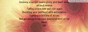 Becoming a mother means giving your heart away without reserve ...
