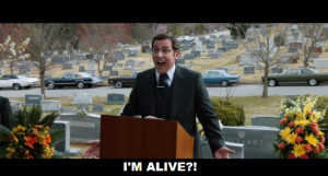 Ron Burgundy: Brick, you're not dead.