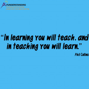 "In learning you will teach, and in teaching you will learn."" Phil ..."