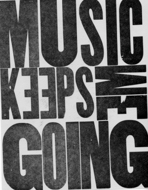 Music Keeps Me Going - Quotes About Life