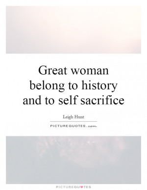 ... To History And To Self Sacrifice Quote | Picture Quotes & Sayings