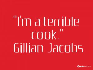 gillian jacobs quotes i m a terrible cook gillian jacobs