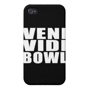 Funny Bowling Quotes Jokes : Veni Vidi Bowl iPhone 4 Case