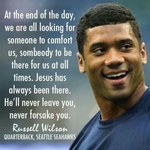 Russell Wilson - Jesus will never leave you, never forsake you.God ...