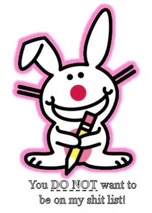 It's Happy Bunny by Jim Benton)