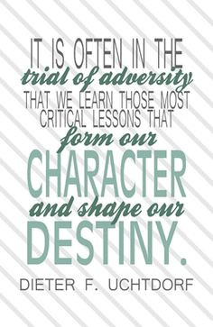 ... to my challenges andproblems more adversity lds lds quotable 8