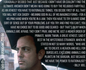 Billy Joel : Who are we to create a heaven and hell