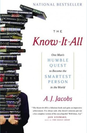 The Know-It-All: One Man's Humble Quest to Become the Smartest Person ...