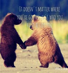Cute travel quote - It doesn't matter where you're going, it's who you ...
