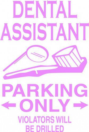 Dental Assistant Parking Only Funny Quote Picture Art Home Vinyl Wall ...