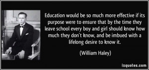 Education would be so much more effective if its purpose were to ...