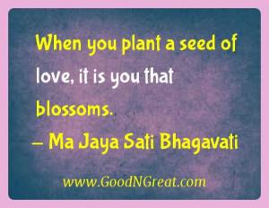 seed of love it is you that blossoms Ma Jaya Sati Bhagavati