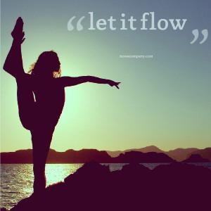 Let It Flow (Quote)