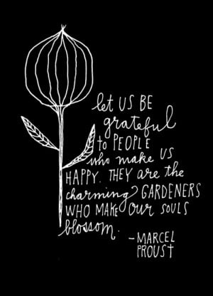 Let us be grateful to people who make us happy. They are the charming ...