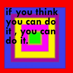 if-you-think-you-can-do-it-you-can-do-it..jpg