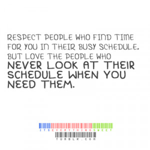 ... schedule. But love the people who never look at their schedule when
