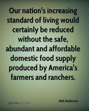 Neil Anderson - Our nation's increasing standard of living would ...