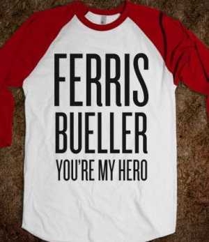 Ferris Bueller, You're My Hero #movie #funny #quote #comedy #cameron # ...