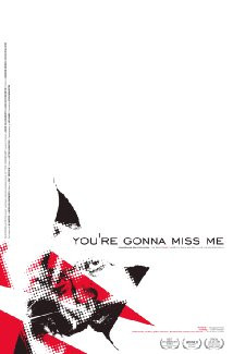 You're Gonna Miss Me (2005) Poster