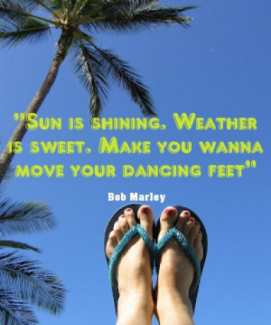 Sun is shining. Weather is sweet. Make you wanna move your dancing ...