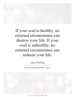 ... , no external circumstance can redeem your life. Picture Quote #1