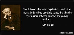 difference between psychiatrists and other mentally disturbed people ...