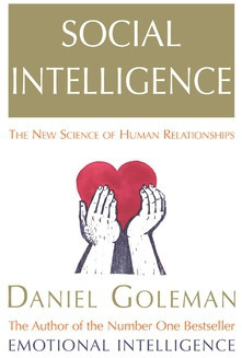Daniel Goleman – Social Intelligence: the New Science of Human ...