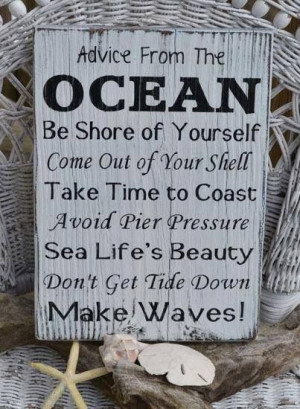 Advice from the Ocean: Be Shore of Yourself...