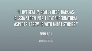 love really, really deep, dark-as-Russia storylines. I love ...