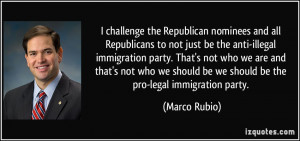 challenge the Republican nominees and all Republicans to not just be ...